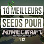 Les 10 meilleurs seeds pour Minecraft Bedrock (PE) 1.12