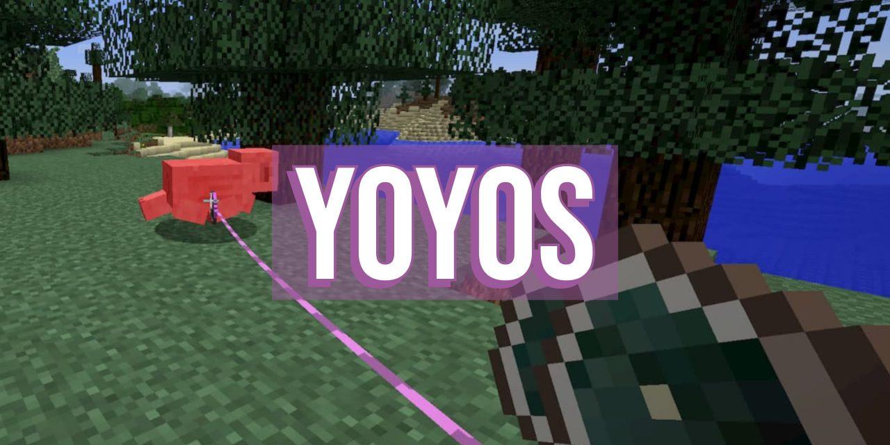 [Mod] Yoyos – 1.10.2 → 1.14.4