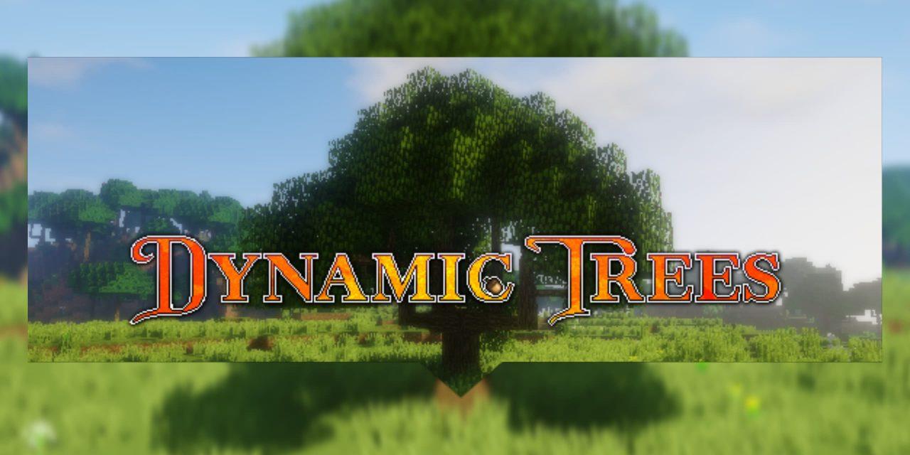 [Mod] Dynamic Trees – 1.7.10 → 1.16.5