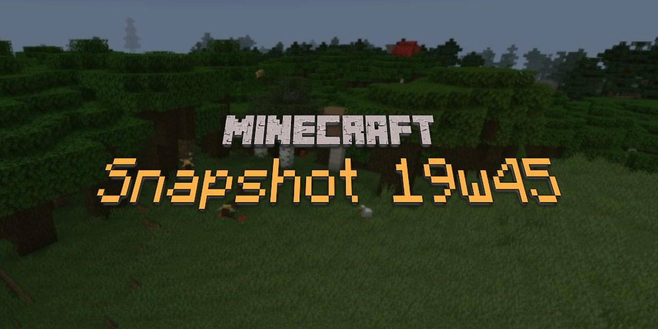 Minecraft 1.15 : Snapshot 19w45b : bugs et performances (oui encore)