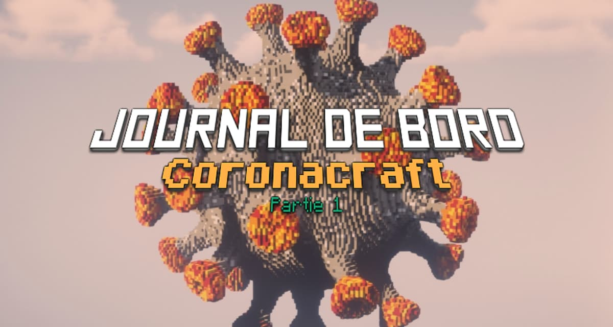 Journal de bord Partie 1 : Coronacraft