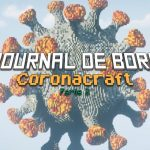 Journal de bord Partie 2 : Coronacraft