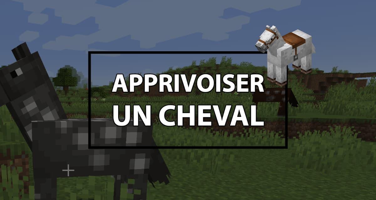 comment apprivoiser un cheval minecraft