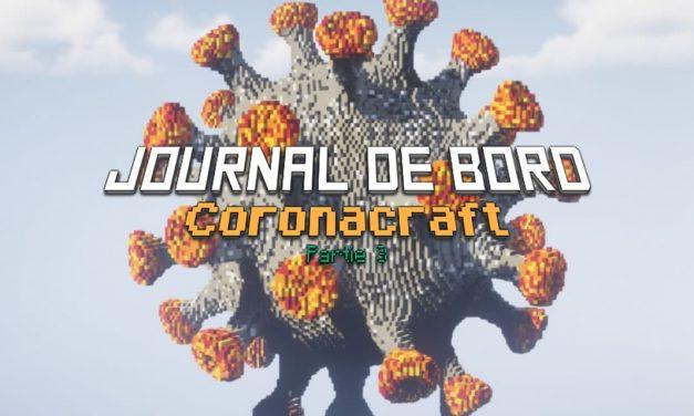 Journal de bord Partie 3 : Coronacraft