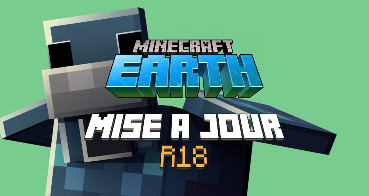Minecraft Earth : Mise à jour R18