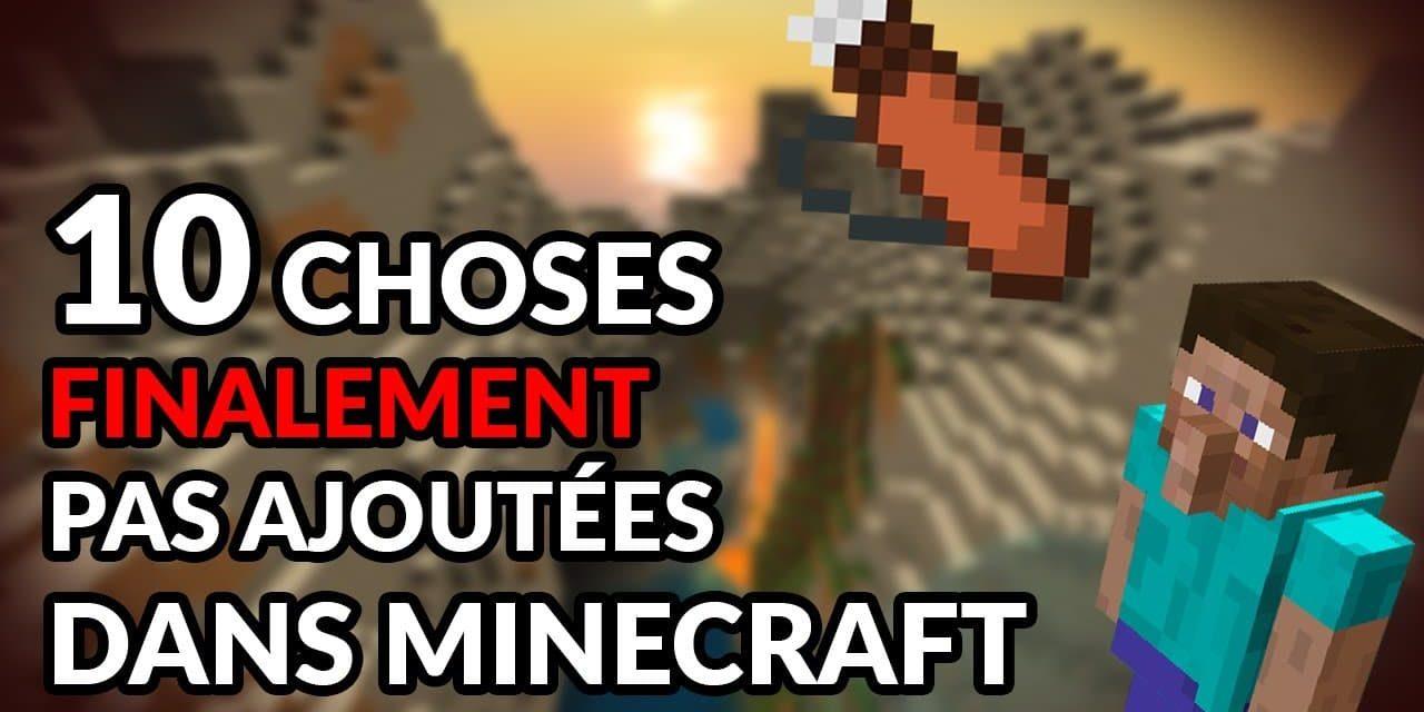 10 choses qui, FINALEMENT, n'ont PAS ÉTÉ AJOUTÉES à Minecraft