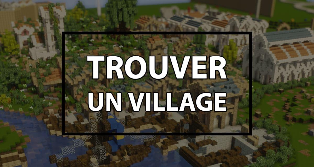 comment trouver un village sur minecraft