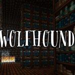 Wolfhound – Pack de Textures – 1.8 → 1.17