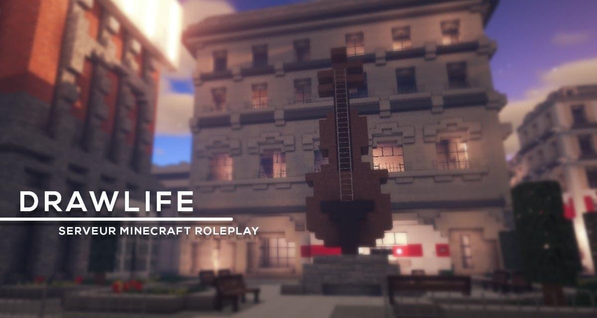 Drawlife – Serveur Minecraft Moderne RP
