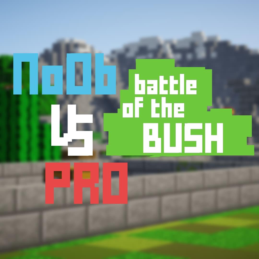 noob vs pro battle of the bush map minecraft