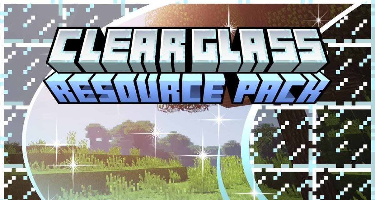 Clear Glass – Pack de Textures – 1.13 → 1.16