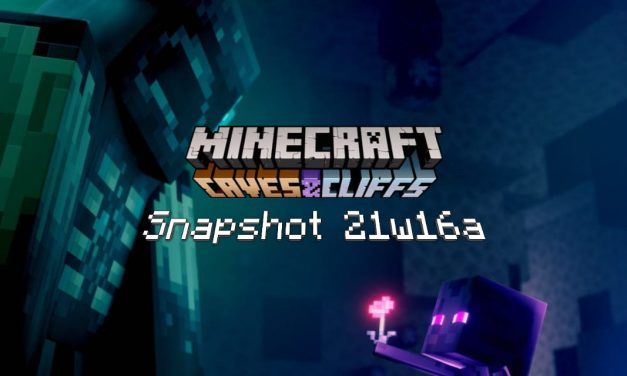Snapshot 21w16a – Minecraft 1.17 : modifications diverses