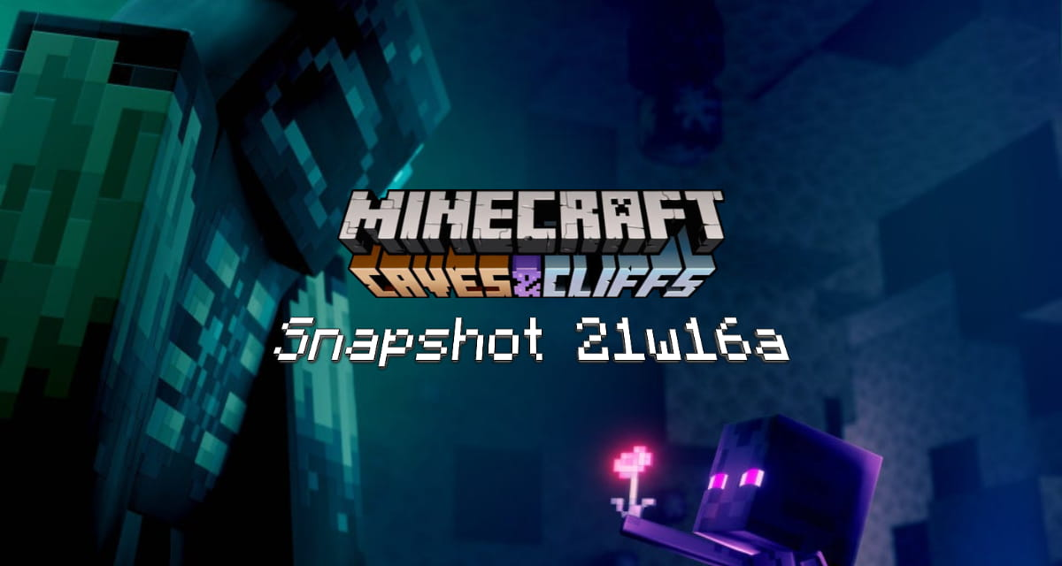 Snapshot 21w16a – Minecraft 1.17 : modifications diverses