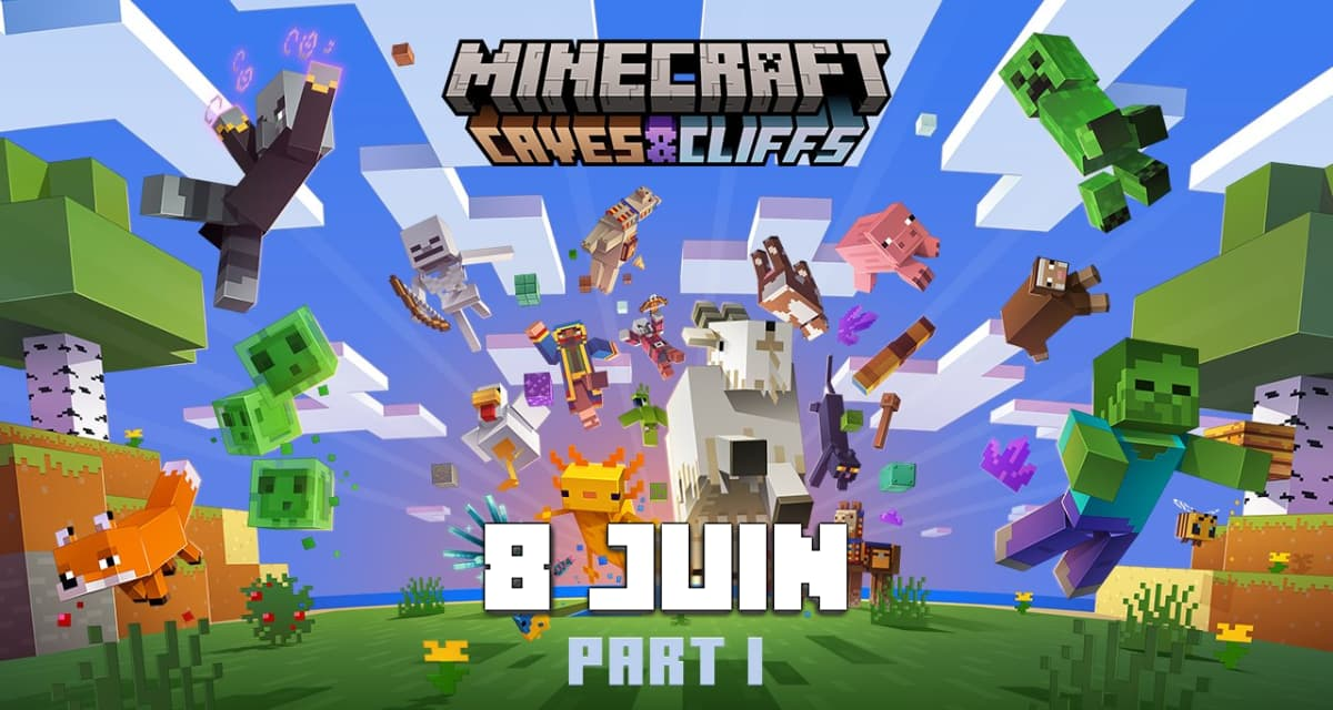 Minecraft 1.17 «Caves and Cliffs Update» sortira le 8 juin 2021