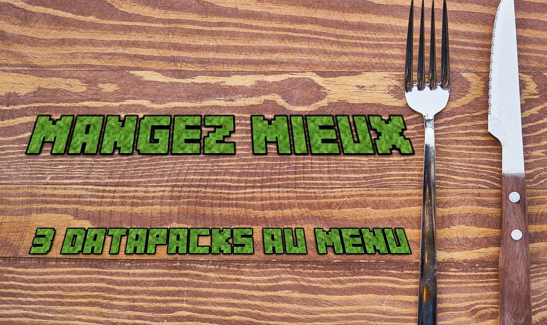 Mangez mieux – 3 Datapacks Minecraft – 1.17