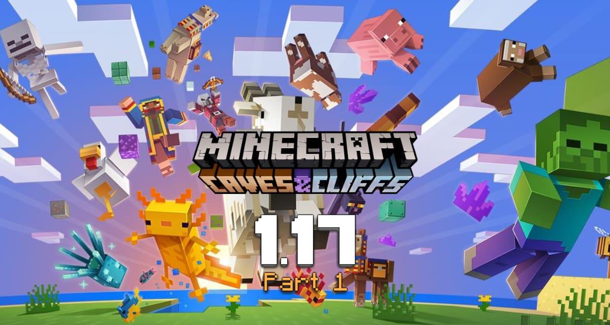 Minecraft 1.17 – Caves & Cliffs Update Partie 1 : disponible en téléchargement !