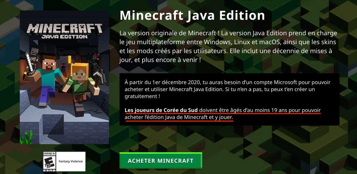 Sur la page d'achat de Minecraft il est écrit que les joueurs sud corréen doivent avoir 19 ans pour l'acheter et y jouer