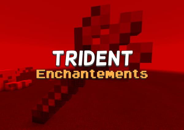 liste enchantement trident minecraft