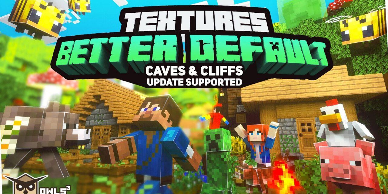 Better Default Textures – Pack de Textures – 1.16 → 1.17